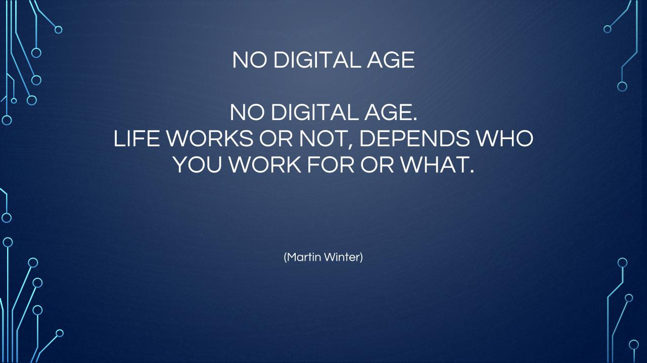 Martin Winter - NO DIGITAL AGE: no digital age. life works or not, depends who you work for or what.